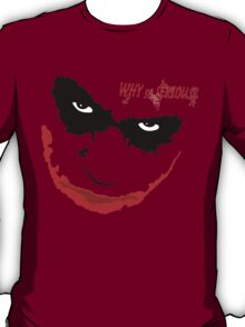 WHY SO SERIOUS? 2 T-Shirt