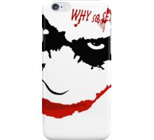 WHY SO SERIOUS? 2 iPhone Case/Skin
