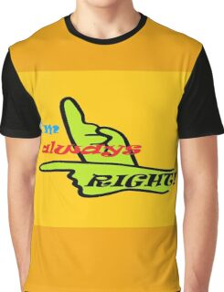 I'm Always Right! Graphic T-Shirt