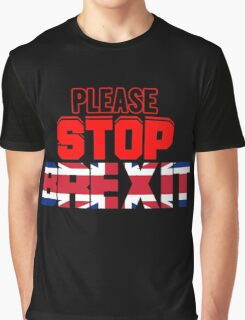 Please Stop Brexit Stay EU T Shirt Graphic T-Shirt