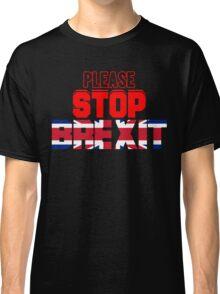 Please Stop Brexit Stay EU T Shirt Classic T-Shirt