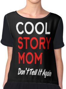 cool story mom don't tell it again Chiffon Top