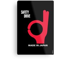 Safety Drive – Made In Japan Metal Print