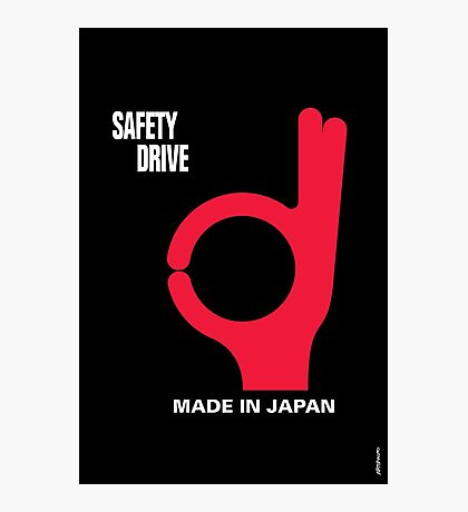 Safety Drive – Made In Japan Photographic Print