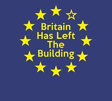 Brexit Tshirt Britain Left The Building Exit  European Union Unisex T-Shirt