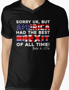 Brexit Tshirt, Sorry UK But America Had The Best Brexit Of All Time Since 4 July 1776 Mens V-Neck T-Shirt