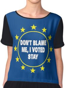 Voted Stay T-Shirt, Don't Blame Me, Anti Brexit Voted Remain Chiffon Top