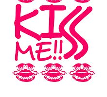 Kiss Me Girl Kiss Mouth Design by Style-O-Mat