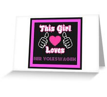 This Girl Loves VW Greeting Card