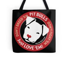 Pit Bulls: Just Love 'em! Tote Bag