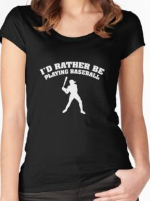 I'd Rather Be Playing Baseball Women's Fitted Scoop T-Shirt