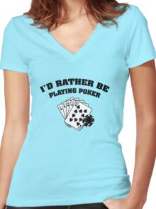 I'd Rather Be Playing Poker Women's Fitted V-Neck T-Shirt