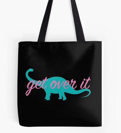 get over it Tote Bag