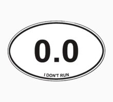 0.0 I Don't Run Funny Shirt Sticker Poster Card Smart Phone Case by 8675309