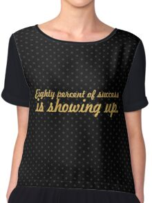 "Eighty percent of... ""Woody Allen"" Inspirational Quote Chiffon Top"