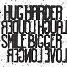 HUG LAUGH SMILE LOVE by Magdalena Mikos