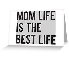 Mom Life is The Best, Mom Birthday Greeting Card