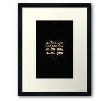 """Either day run the day... """"Jim Rohn"""" Inspirational Quote Framed Print"""