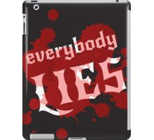 Everybody lies. Bloodstains and white lettering on a black background. Vector. iPad Case/Skin