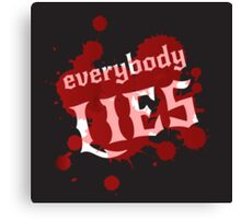 Everybody lies. Bloodstains and white lettering on a black background. Vector. Canvas Print