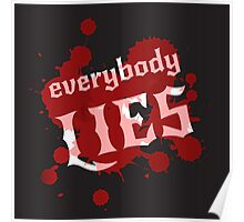 Everybody lies. Bloodstains and white lettering on a black background. Vector. Poster