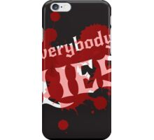 Everybody lies. Bloodstains and white lettering on a black background. Vector. iPhone Case/Skin
