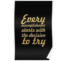 Every accomplishment... Inspirational Quote Poster