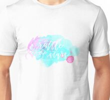 I am Going to Rattle the Stars Unisex T-Shirt