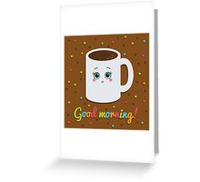 Good morning illustration with coffee. Greeting Card