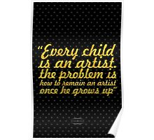 """Every Child is an artist... """"Pablo Picaso"""" Inspirational Quote Poster"""