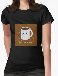 Good morning illustration with coffee. Womens Fitted T-Shirt