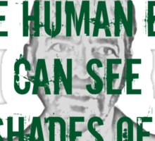Did you know the human eye can see more shades of green than any other color? - Lorne Malvo - Fargoo Sticker