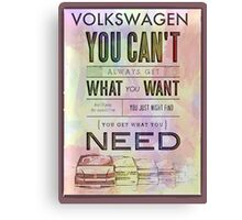 Get what you need Canvas Print