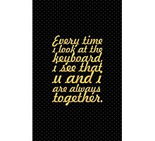 Every time i look... Inspirational Quote Photographic Print