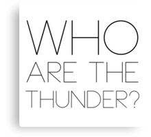 Who are the thunder? Canvas Print