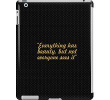 "Everything has... ""Confucius"" Inspirational Quote iPad Case/Skin"