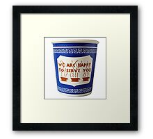 HAPPY TO SERVE YOU Framed Print