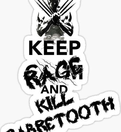 KEEP RAGE & KILL SABRETOOTH Sticker