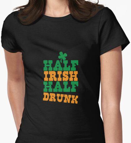 Half IRISH half DRUNK Womens Fitted T-Shirt
