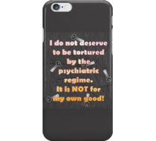 I do not deserve to be tortured iPhone Case/Skin