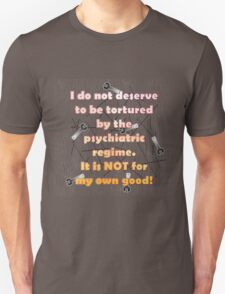 I do not deserve to be tortured T-Shirt
