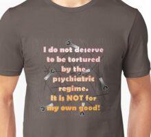 I do not deserve to be tortured Unisex T-Shirt