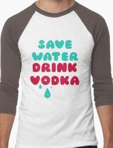 Save Water Drink Vodka Men's Baseball ¾ T-Shirt