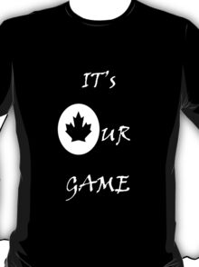 It's Our Game T-Shirt