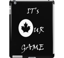 It's Our Game iPad Case/Skin