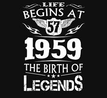 Life Begins At 57 1959 The Birth Of Legends Unisex T-Shirt