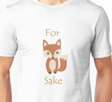 FOR F*X's SAKE Unisex T-Shirt