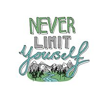 Never Limit Yourself Photographic Print
