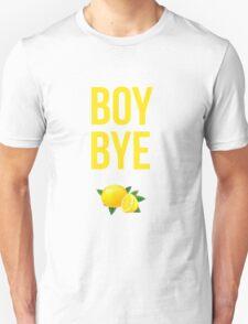 Boy Bye Unisex T-Shirt