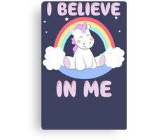 Cute Unicorn I Believe In Me T Shirt Canvas Print
